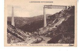 CPA  -  L'Auvergne Pittoresque  -  Le Viaduc Des Fades  Vu Panoramique Pendant L'une Des Phases De La Construction. - Auvergne