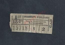 ANCIEN TICKET DE TRANSPORT  TRAMWAYS D ORLEANS : - Europa