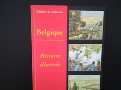 BELGIQUE HISTOIRE ILLUSTRÉE PAR STEPHANE LOBKOWICZ ANNÉE 1999 - Cultura