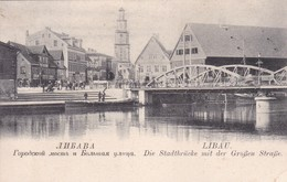 LIBAU. DIE STADTBRUCKE MIT DER GROSSEN STRASSE/LE VILLE PONT AVEC LA GRANDE RUE. CIRCA 1910. TBE -BLEUP - Estland