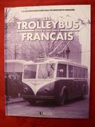 Editions ATLAS LA GRANDE HISTOIRE DES TRANSPORTS URBAINS : LES TROLLEYBUS FRANCAIS 1900 à Nos Jours - Railway & Tramway