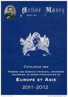Catalogue Des Timbres Des Bureaux Français, Anciennes Colonnies Et Zones D'occupation En Europe Et Asie Arthur Maury - Frankreich
