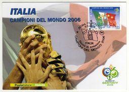 Italia 2006 Campioni Del Mondo Di Calcio Germany Cartolina Con Annullo FDC - 6. 1946-.. Republic