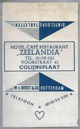 Suikerwikkel.- Embalage De Sucre. COLIJNSPLAAT. Hotel Café Restaurant - ZEELANDIA -. Voorstraat 42. - Suiker