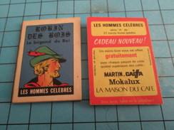 PUB615 Mini Livre Publicitaire Années 50/60 CAFE MARTIN MOKALUX MAISON DU CAFE CAIFFA / ROBIN DES BOIS Les Hommes Célèb - Publicité