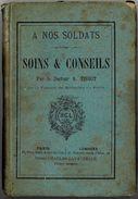 """Petit Livre ' A Nos Soldats, Soins Et Conseils"""" Par Le Docteur A.Tissot 213 Pages 1930 - Livres"""