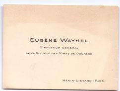 Visitekaartje - Carte Visite - Eugène Waymel - Directeur Des Mines De Dourges - Hénin Liétard - Cartes De Visite