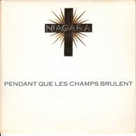 Niagara -Pendant Que Les Champs Brûlent/Au-dela De La Rivière - Rock