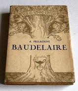 Biografie - A. Pellegrini - Vite Dei Sommi Scrittori - Baudelaire - 1^ Ed.  1938 - Non Classificati