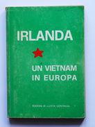 IRA - Irlanda - Un Vietnam In Europa - Ed. 1969 Lotta Continua - Libros, Revistas, Cómics