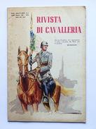 Storia - Militaria - Rivista Di Cavalleria - Anno VI - N°4 - Luglio-agosto 1939 - Books, Magazines, Comics