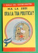 Cartolina Propaganda MSI - La Godi La Tua Politica - Illustratore Ort - 1968 Ca. - Other