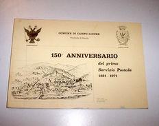 Storia Campo Ligure 150° Anniversario Primo Servizio Postale - 1^ Ed. 1971 - Catalogues De Cotation