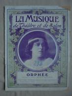 Ancienne Partition La Musique De Théâtre Et De Salon Orphée Début 1900 - Opera