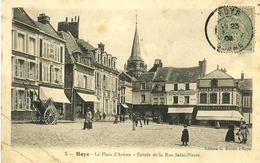 06 - CPA - ROYE - Place D'Armes - Entrée De La Rue Saint-Pierre - Animée - 1905 - (n&b) - - Roye