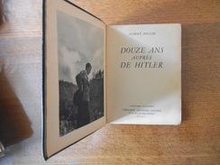 DOUZE ANS AUPRES DE HITLER  ALBERT ZOLLER 1952 L'HISTOIRE ILLUSTREE LIBRAIRIE ARTHEME FAYARD PARIS 158 PAGES - History