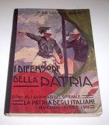 Militaria I Difensori Della Patria - Organizzazione Vita Soldati D'Italia - 1911 - Libri, Riviste, Fumetti