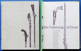 Militaria - The Collecting Of Guns - The Stackpole Company - 1^ Ed. 1964 - Documenti