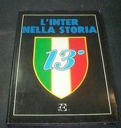 Sport Calcio - Internazionale Football Club - L'Inter Nella Storia - 1^ Ed 1989 - Books, Magazines, Comics