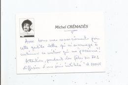 MICHEL CREMADES ACTEUR METTEUR EN SCENE CARTON AVEC MOTS AUTOGRAPHES 1989 - Autographes