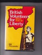 Bill Alexander British Volunteers For Liberty Spain 1936-39 - Histoire
