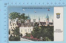 Trois-Rivieres Quebec Canada  - Chateau De Blois- Post Card Carte Postale - Trois-Rivières