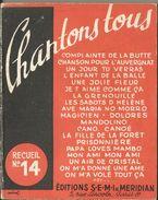 CHANTONS TOUS EDITION SEMI & Meridian RECUEIL N°14 1957 96 PAGES 96 CHANSONS - Boeken, Tijdschriften, Stripverhalen