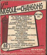 LE KIOSQUE AUX CHANSONS  EDITION MUSICALES FRANCIS-DAY  96 PAGES 96 CHANSONS - Boeken, Tijdschriften, Stripverhalen