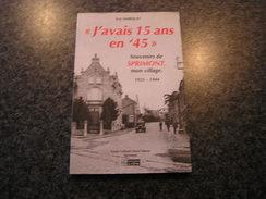 J' AVAIS 15 ANS EN 45 Souvenirs De Sprimont Mon Village Régionalisme Ecole Tram Vicinal Carrières Pierres Guerre 40 45 - Belgium