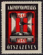 500th Anniv Of BOOK PRINT - LABEL CINDERELLA VIGNETTE - 1940 Hungary / MNH - Cinderellas