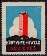 500th Anniv Of BOOK PRINT - LABEL CINDERELLA VIGNETTE - 1936 Hungary / MNH - Cinderellas