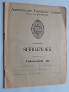 SCHRIJFBOEK Aanneembare Parochiale Scholen Van Antwerpen ( Schoonschrift 1942 EKEREN Goolaerts 5B > Zie Foto's ) ! - Diplômes & Bulletins Scolaires