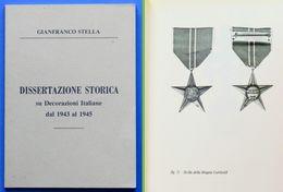 Militaria Dissertazione Storica Su Decorazioni Italiane Dal 1943 Al 1945 - RARO - Documents