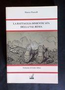 WWI - La Battaglia Dimenticata Della Val Resia - Marco Pascoli - Ed. 2014 - Libri, Riviste, Fumetti