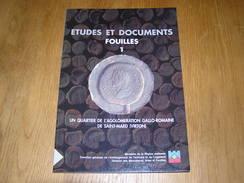 ETUDES ET DOCUMENTS Fouilles 1 Régionalisme Archéologie Quartier De L'Agglomération Gallo Romaine De Saint Mard Virton - Culture