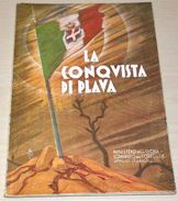 WWI - Reisoli - La Conquista Di Plava - 1^ Ed. 1932 - Libri, Riviste, Fumetti