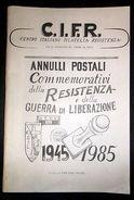 Filatelia Annulli Postali Commemorativi Resistenza Guerra Liberazione 1945 1985 - Catalogues De Cotation