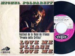 D> MICHEL POLNAREFF : 45 Giri Originale Italiano < Love Me Please Love Me / L'amore Con Te > 1966 Canta In Italiano - Collectors