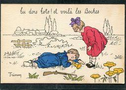 CPA - Illustration Trimm - Tu Dors Toto ! Et Voilà Les Boches - Guerre 1914-18