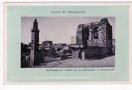 PALESTINE- Terrasse Et Tours Du ST. Sépulcre à Jérusalem- Edition Chocolaterie D'Aiguebelle- CPA - Palestine