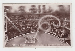 LE CIRQUE / LES FRERES DESPREZ - RECORDMEN DU MONDE DES LOOPINGS EN AUTOMOBILE - Circo
