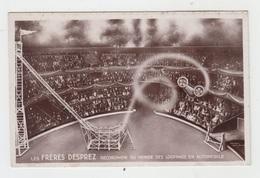 LE CIRQUE / LES FRERES DESPREZ - RECORDMEN DU MONDE DES LOOPINGS EN AUTOMOBILE - Cirque