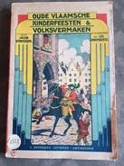 Boek (18 X 27cm) Oude Vlaamsche Kinderfeesten & Volksvermaken J Stinissen L Primavesi 1925 Sinterklaas Sint Martinus - Antique