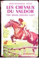 Brian Fairfax-Lucy - Les Chevaux Du Valdor  - Bibliothèque Rose Illustrée ( Avec Jaquette  BE ) - ( 1955 ) . - Biblioteca Rosa