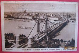 HUNGARY - BUDAPEST, ELISABETH BRUCKE - Hungary