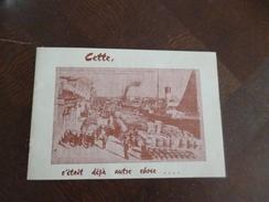 Plaquette Cette, C'était Déjà Autre Chose...Pub Caisse D'épargne 20 Pages Illustrées De Cartes Postales - Languedoc-Roussillon