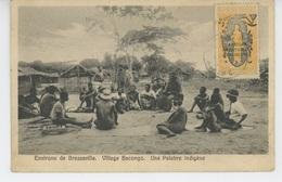 AFRIQUE - CONGO - Environs De BRAZZAVILLE - Village BACONGO - Une Palabre Indigène - Brazzaville