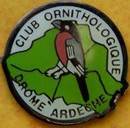 1  ).....ORNITHOLOGIE...OISEAU(X) ...//....CLUB ORNITHOLOGIQUE  DROME  ARDECHE  ...   PIN'S  RARE - Non Classificati