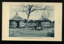 CPA - Afrique - Burkina Faso- Haute Volta - N° 16 - Mission D'Ouagadougou - Femme Mossi Préparant La Nourriture - Burkina Faso