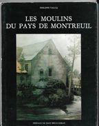 Les Moulins Du Pays De Montreuil ( 62 ) De Philippe VALCQ - Préface De Jean BRUGGEMAN - Etat Neuf - Picardie - Nord-Pas-de-Calais